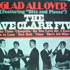 Discos de vinilo: THE DAVE CLARK FIVE,GLAD ALL OVER EDICION USA. Lote 13114860