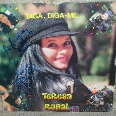Discos de vinilo: TERESA RABAL-DIGA, DIGA-ME-DEDICADO Y FIRMADO. Lote 27596299