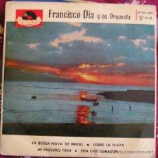 Discos de vinilo: FRANCISCO DIA Y SU ORQUESTA - LA BOSSA NOVA DE BRASIL - EP 1963. Lote 13145088