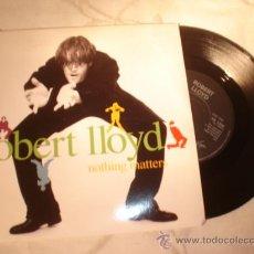 Discos de vinilo: DISCO SINGLE - ROBERT LLOYD - NOTHING MATTERS.. Lote 13166709