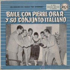 Discos de vinilo: PIERRE OBAR Y SU CONJUNTO ITALIANO - TU VUO FA LAMERICANO - EP 1958. Lote 27470108