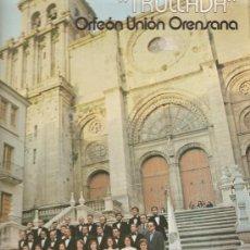 Discos de vinilo: LP GALICIA: ORFEON UNION ORENSANA: TRULLADA - TRULLADA DE ARNOIA, MEU MENIÑO, ALALA DE CANEDO, ETC . Lote 23433484