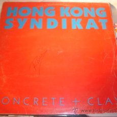 Discos de vinilo: DISCO - HONG KONG SYNDIKAT - CONCRETE + CLAY. AÑO 1986.. Lote 13189886