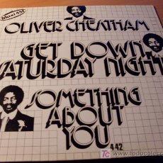 Discos de vinilo: OLIVER CHEATHAM ( GET DOWN SATURDAY NIGHT) 12 INCH MAXI 1983 MCA 600 911. Lote 26376537