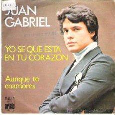 Discos de vinilo: JUAN GABRIEL - YO SE QUE ESTAS EN TU CORAZON **** ARIOLA 1978. Lote 35598823