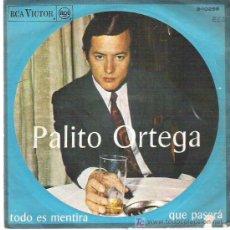 Discos de vinilo: PALITO ORTEGA - TODO ES MENTIRA / QUE PASARA **** RCA VICTOR 1967. Lote 13252978