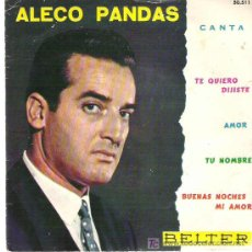 Discos de vinilo: ALECO PANDAS - TE QUIERO ME DIJISTES *** BELTER EP 1961. Lote 13252990