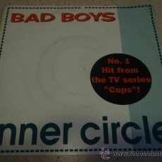 Discos de vinilo: INNER CIRCLE 'Nº1 HIT FROM THE TV SERIES' (BAD BOYS EDITED 7' REMIX & ALBUM VERSION) 1990-FRANCE. Lote 13256969