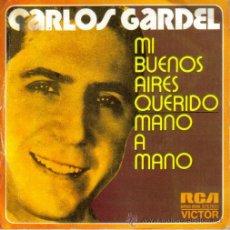 Discos de vinilo: CARLOS GARDEL-MI BUENOS AIRES QUERIDO + MANO A MANO SINGLE 1973 SPAIN. Lote 13291807