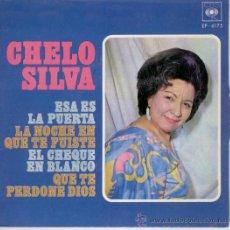 Discos de vinilo: CHELO SILVA - ESA ES LA PUERTA - EL CHEQUE EN BLANCO - EP 1970. Lote 25732045