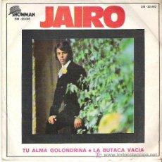 Discos de vinilo: JAIRO - TU ALMA GOLONDRINA / LA BUTACA VACIA *** MOVIPLAY 1970. Lote 13313786