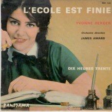Discos de vinilo: YVONNE BERGER - LECOLE EST FINIE (LA CLASE ACABO) - EDITADO EN FRANCIA. Lote 27139644