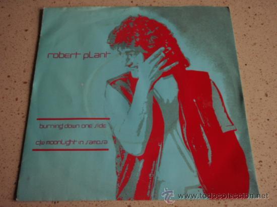 ROBERT PLANT ''EX LED ZEPPELIN''(BURNING DOWN ONE SIDE - MOONLIGHT IN SAMOSA) 1982-ENGLAND SINGLE45 (Música - Discos de Vinilo - Singles - Pop - Rock Extranjero de los 80)