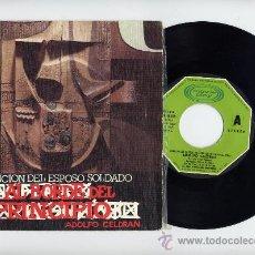 Discos de vinilo: ADOLFO CELDRAN. 45 RPM. CANCION DEL ESPOSO SOLDADO. MOVIEPLAY AÑO 1976. Lote 27082266
