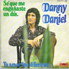 Discos de vinilo: DANNY DANIEL - SE QUE ME ENGAÑASTES UN DIA / TU AMOR FUE DIFERENTE **POLYDOR 1975. Lote 13360394