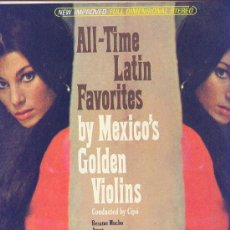 Discos de vinilo: ALL-TIME LATIN FAVORITES BY MEXICÓS GOLDEN VIOLINS BY CIPO LP CAPITOL USA ST2620. Lote 13369176