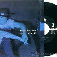 Discos de vinilo: VARGAS BLUES BAND. HARD TIMES BLUES (VINILO SINGLE 1992). Lote 13385574