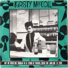 Discos de vinilo: KIRSTY MACCOLL - HAY UN CHICO EN LA TIENDA DE PATATAS FRITAS QUE JURA QUE ES ELVIS - SG SPAIN. Lote 17606686