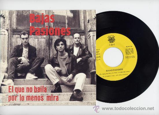 BAJAS PASIONES. PROMO 45 RPM. EL QUE NO BAILA POR LO MENOS MIRA. FUNNY AÑO 1991 (Música - Discos - Singles Vinilo - Grupos Españoles de los 70 y 80)