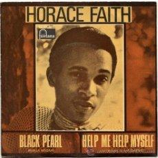 Discos de vinilo: HORACE FAITH – BLACK PEARL / HELP ME HELP MYSELF - SG SPAIN 1970 – TROJAN / FONTANA 60 64 029. Lote 15763656