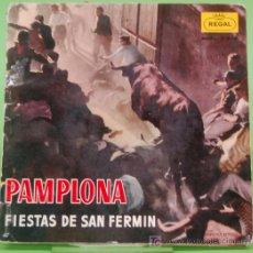Discos de vinilo: SINGLE - PAMPLONA FIESTAS DE SAN FERMIN. ODEON 1958/ 45 RPM. Lote 26972272
