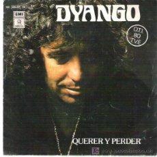 Discos de vinilo: DYANGO - QUERER Y PERDER / NUESTRO PRIMER BESO *** 1980 EMI ODEON FESTIVAL E LA OTI. Lote 13452086