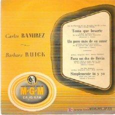 Discos de vinilo: CARLOS RAMIREZ - BARBARA RUICK - TENIA QUE BESARTE ** EP MGM 50`S. Lote 13452373