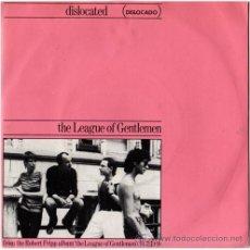 Discos de vinilo: THE LEAGUE OF GENTLEMEN / ROBERT FRIPP – DISLOCATED - SG SPAIN 1981 – ED EG 20 02 049. Lote 17570777