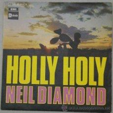 Discos de vinilo: NEIL DIAMOND - HOLLY HOLY - SINGLE DE 1969. Lote 13463727
