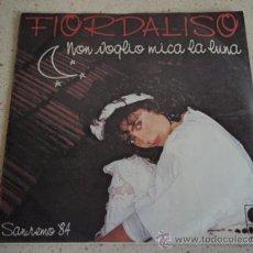Discos de vinilo: FIORDALISO 'FESTIVAL DI SANREMO 1984' ( NON VOGLIA MICA LA LUNA - UN TIPO ) 1984 SINGLE45 . Lote 13486267