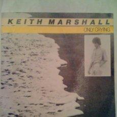 Discos de vinilo: FUNDA DEL SINGLE 'ONLY CRYING', DE KEITH MARSHALL. SÓLO LA FUNDA, DISCO NO.. Lote 13527919