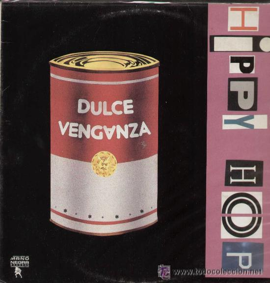'HIPPY HOP', DE DULCE VENGANZA. 1989. (Música - Discos - LP Vinilo - Grupos Españoles de los 70 y 80)