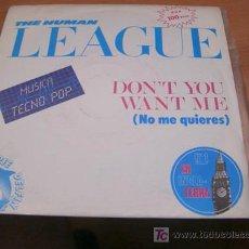 Vinyl-Schallplatten - THE HUMAN LEAGUE ( DON'T YOU WANT ME ) 45 RPM VIRGIN ESPAÑA ( EX / EX) - 13571697
