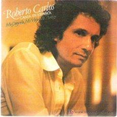 Discos de vinilo: ROBERTO CARLOS CANTA EN ESPAÑOL - MI QUERIDO , MI VIEJO , MI AMIGO / HOY VOLVI AL PASADO ** CBS 1980. Lote 13567562