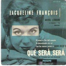 Discos de vinilo: JACQUELINE FRANCOIS - QUE SERA SERA *** EP PHILIPS. Lote 13567858