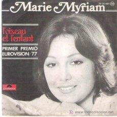 Discos de vinilo: MARIE MYRIAM - L`OISEAU L`ENFANT / ON GARDE TOUJOURS ***POLYDOR 1977 ** EUROVISION 77. Lote 16132123