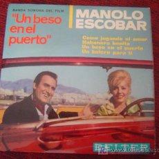 Discos de vinilo: MANOLO ESCOBAR - UN BESO EN EL PUERTO. Lote 25273604