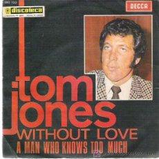 Discos de vinilo: TOM JONES - WITHOUT LOVE **** DECCA 1969. Lote 13857638