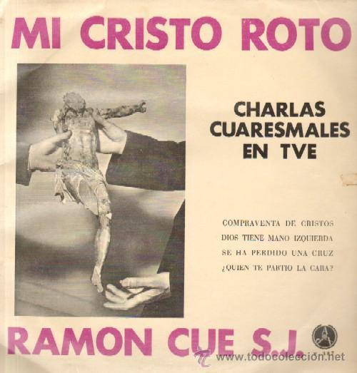 PADRE RAMON CUE MI CRISTO ROTO CHARLAS CUARESMALES EN TVE D-VARIOS-212 (Música - Discos - LP Vinilo - Otros estilos)