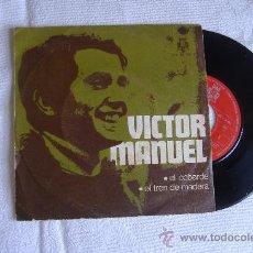 Discos de vinilo: VICTOR MANUEL, SINGLE EL COBARDE Y TREN DE MADERA. Lote 13631876