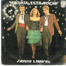 Discos de vinilo: TRIGO LIMPIO - QUEDATE ESTA NOCHE / DE PROFESION BRIBON ** PHILIPS 1980 EUROVISION DIFICIL. Lote 17430446