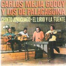 Discos de vinilo: CARLOS MEJIA GODOY Y LOS DE PALACAGUINA - CHINTO JIÑOCUAGO / EL LIRIO Y LA FUENTE CBS 1980. Lote 13662183