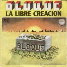 Discos de vinilo: BLOQUE - LA LIBRE CREACION - SINGLE 1978. Lote 27370760