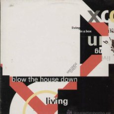 Discos de vinilo: LIVING IN A BOX / BLOW THE HOUSE DOWN (MAXI CRYSALIS 1989). Lote 13681581