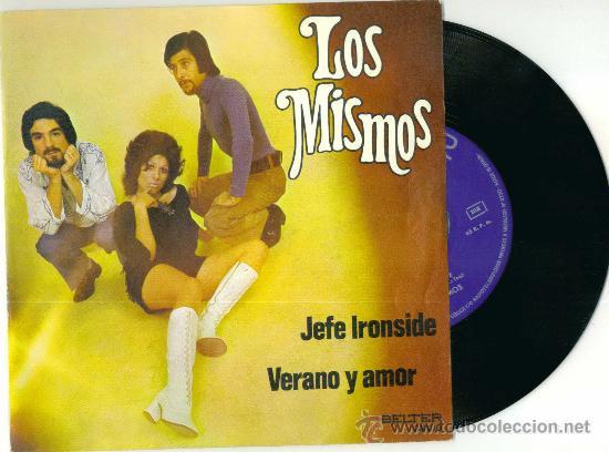 LOS MISMOS. JEFE IRONSIDE (VINILO SINGLE 1972) (Música - Discos - Singles Vinilo - Grupos Españoles de los 70 y 80)