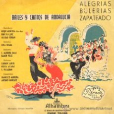 Discos de vinilo: BAILES Y CANTOS DE ANDALUCIA ALEGRIAS / BULERIAS / ZAPATEADO. Lote 13688457