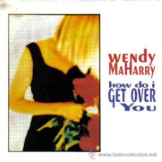 Discos de vinilo: WENDY MAHARRY-HOW DO I GET OVER YOU + CALIFORNIA SINGLE 1992 (GERMANY). Lote 13714433