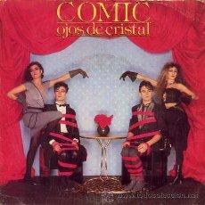 Discos de vinilo: COMIC ··· OJOS DE CRISTAL / GOZOS EN EL ASTRAL - (SINGLE 45 RPM) . Lote 26653169