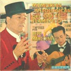 Discos de vinilo: PEPE MARCHENA MEMORIAS ANTOLOGICAS DEL CANTE FLAMENCO LP 1963. Lote 13755988