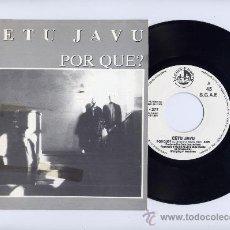 Discos de vinilo: CETU JAVU. PROMO 45 RPM. PORQUE? + DON´T LEAVE ME. BLANCO Y NEGRO AÑO 1991. Lote 26949044